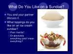 what do you like on a sundae