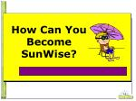 how can you become sunwise