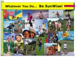 whatever you do be sunwise