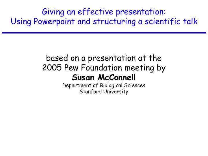 giving an effective presentation using powerpoint and structuring a scientific talk n.