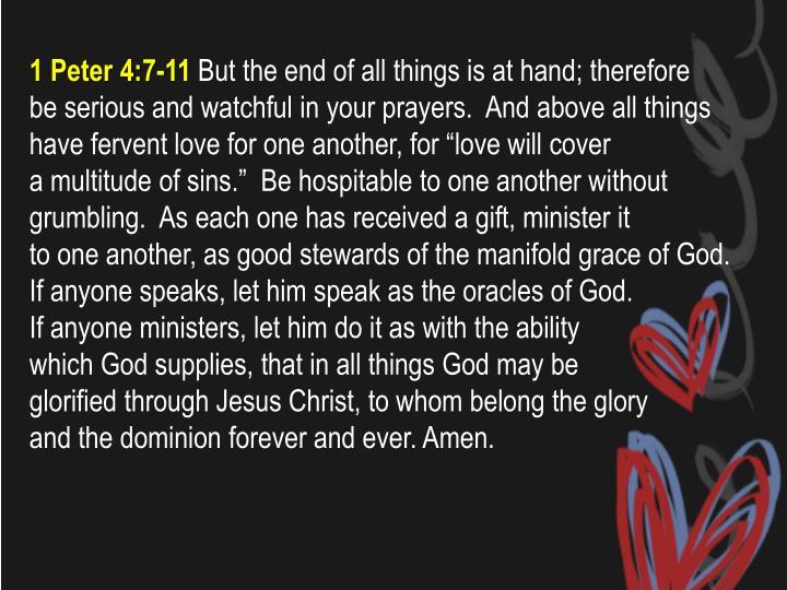 1 Peter 4:7-11
