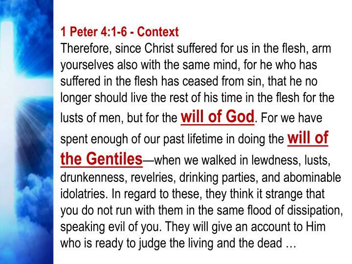 1 Peter 4:1-6 - Context