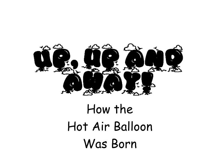 How the hot a ir b alloon was born
