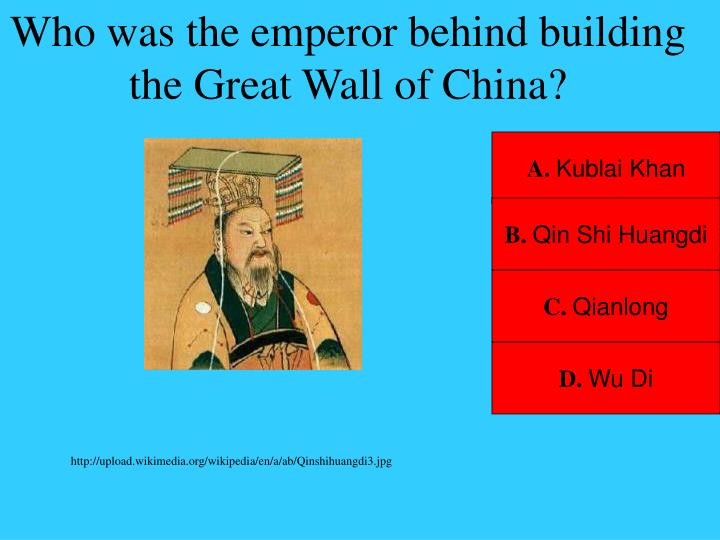 Who was the emperor behind building the Great Wall of China?