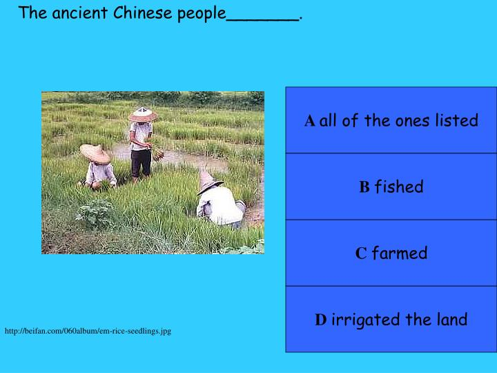 The ancient Chinese people_______.