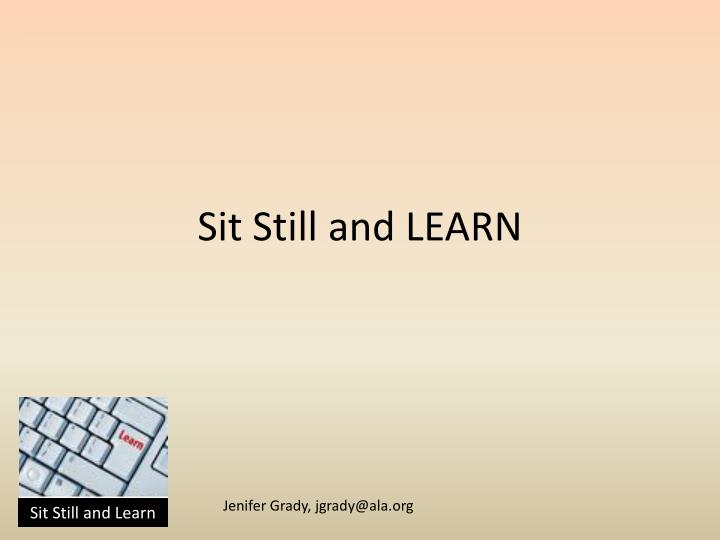 sit still and learn n.