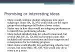 promising or interesting ideas2
