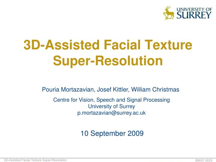 3d assisted facial texture super resolution n.