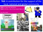 tax a contribution for the support of the local national and global community