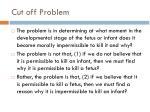 cut off problem