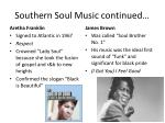 southern soul music continued