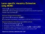 locus specific ancestry estimation using mcmc