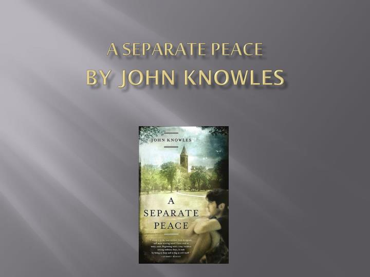 a separate peace by john knowles n.