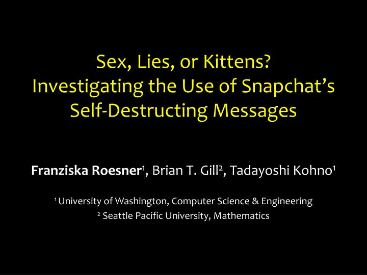 sex lies or kittens investigating the use of snapchat s self destructing messages n.