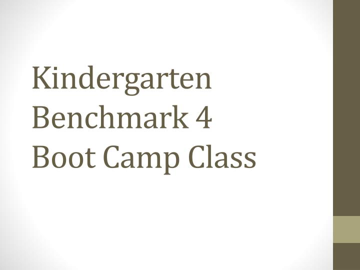 kindergarten benchmark 4 boot camp class n.
