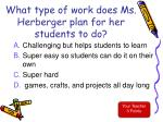what type of work does ms herberger plan for her students to do