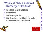 which of these does ms herberger like to do