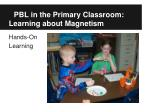 pbl in the primary classroom learning about magnetism