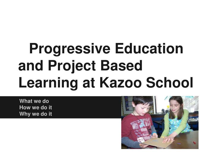 progressive education and project based learning at kazoo school n.