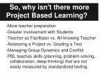 so why isn t there more project based learning