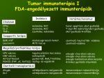 tumor immunoter pia i fda enged lyezett immunter pi k1