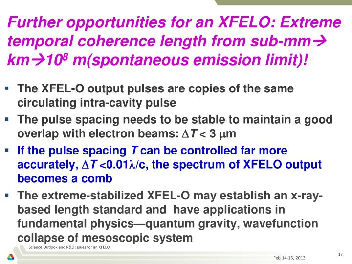 Further opportunities for an XFELO: Extreme temporal coherence length from sub-mm