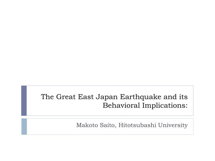 the great east japan earthquake and its behavioral implications n.