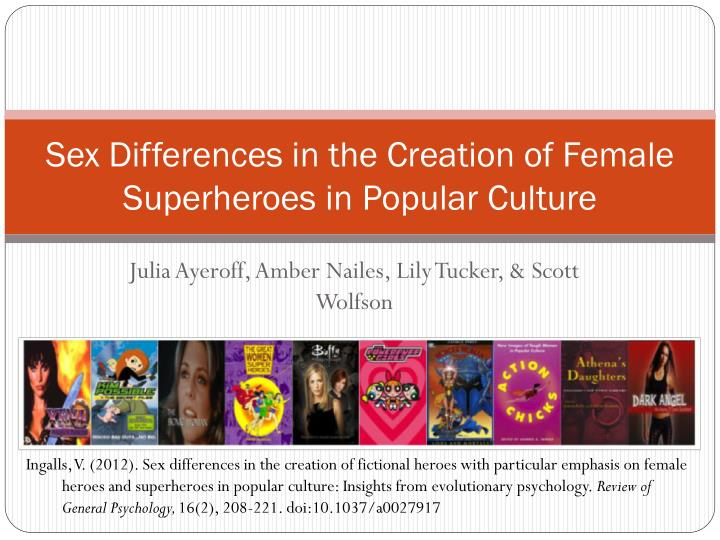 sex differences in the creation of female superheroes in popular culture n.