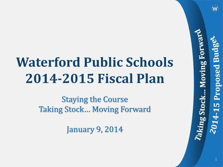 waterford public schools 2014 2015 fiscal plan n.