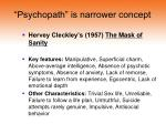 psychopath is narrower concept