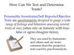 how can we test and determine traits