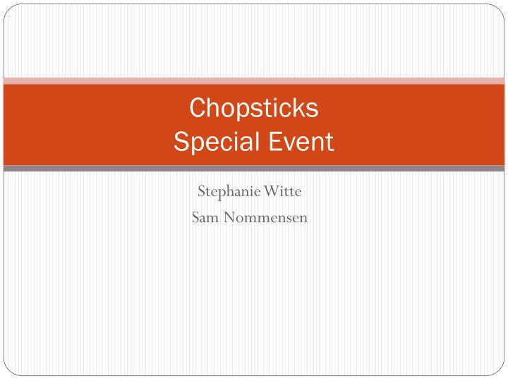 chopsticks special event n.