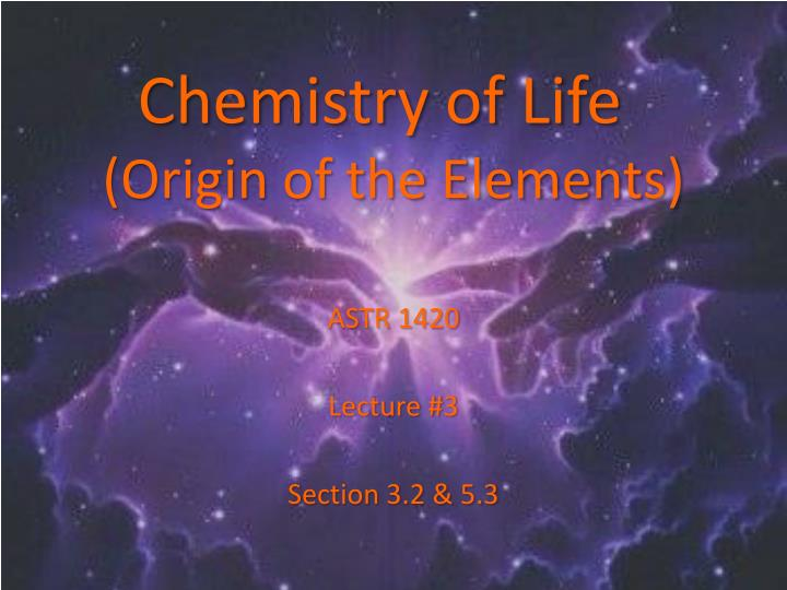 chemistry of life origin of the elements n.