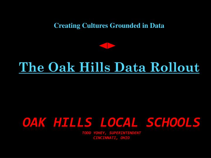 creating cultures grounded in data the oak hills data rollout n.