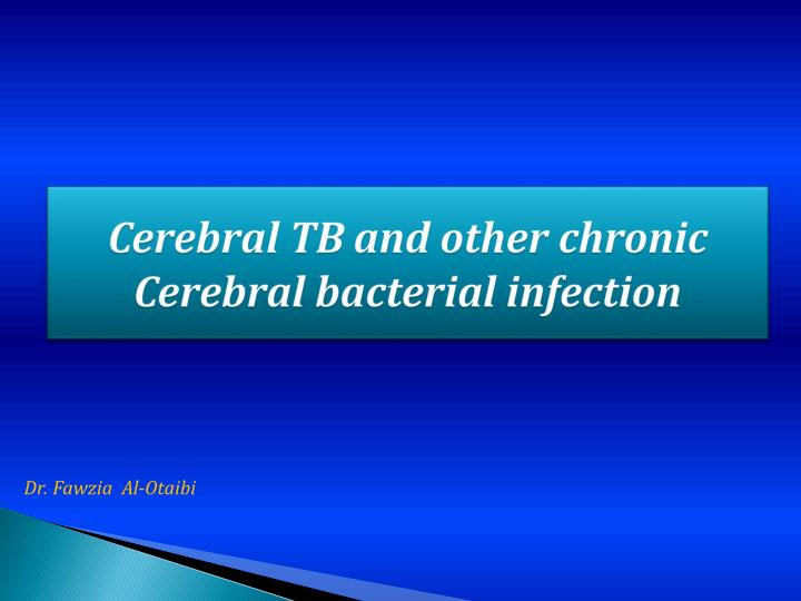 cerebral tb and other chronic cerebral bacterial infection n.