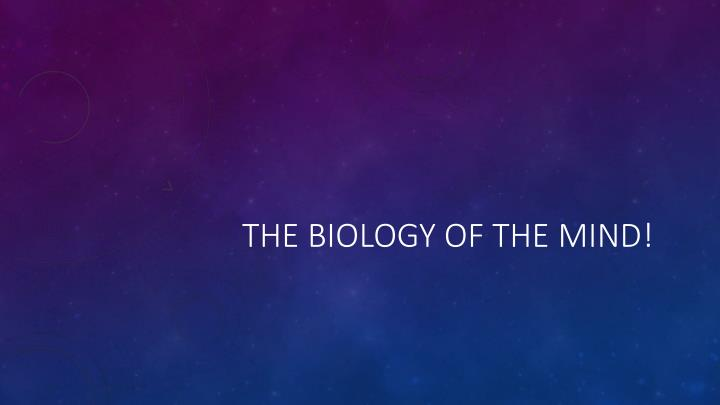 the biology of the mind n.