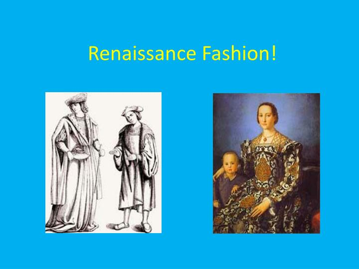 renaissance fashion n.
