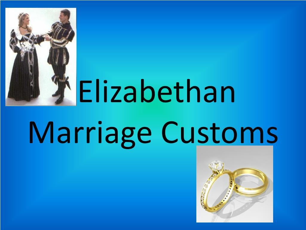 elizabethan marriage customs