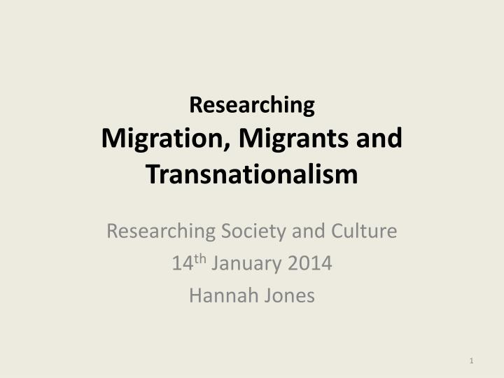 researching migration migrants and transnationalism n.