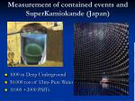 measurement of contained events and superkamiokande japan