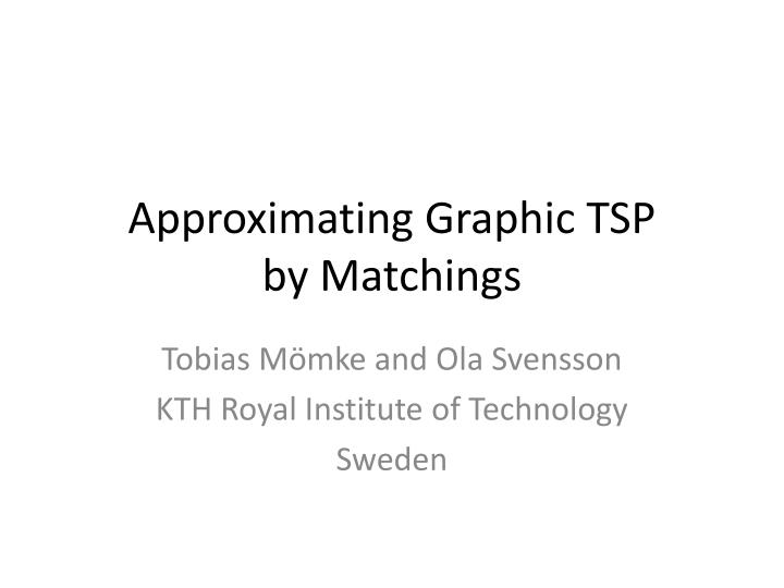 approximating graphic tsp by matchings n.
