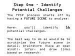 step one identify potential challenges