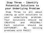 step three identify potential solutions to your underlying problem