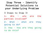 step three identify potential solutions to your underlying problem1