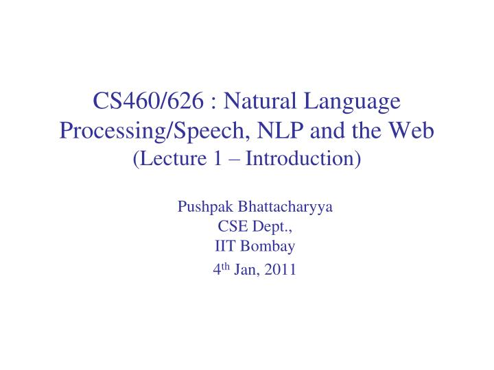 cs460 626 natural language processing speech nlp and the web lecture 1 introduction n.