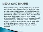 media yang dinamis