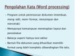 pengolahan kata word processing
