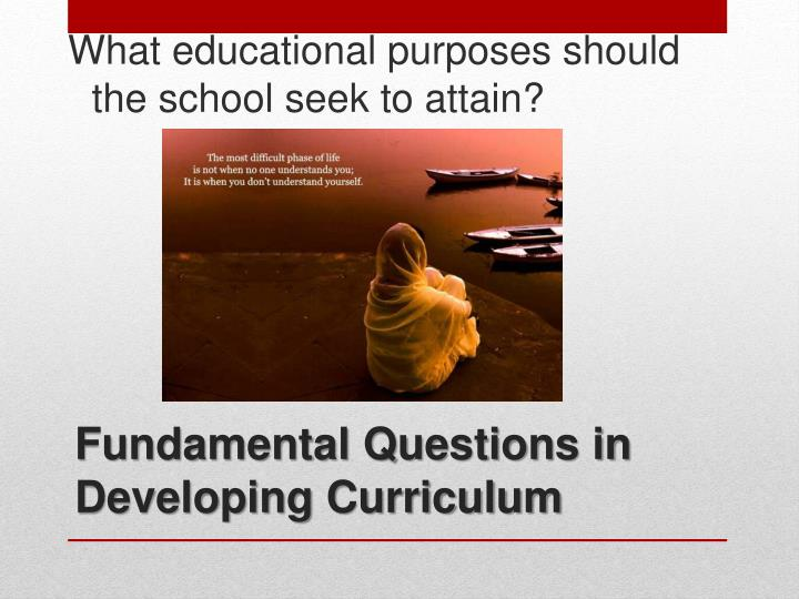 What educational purposes should the school seek to attain?