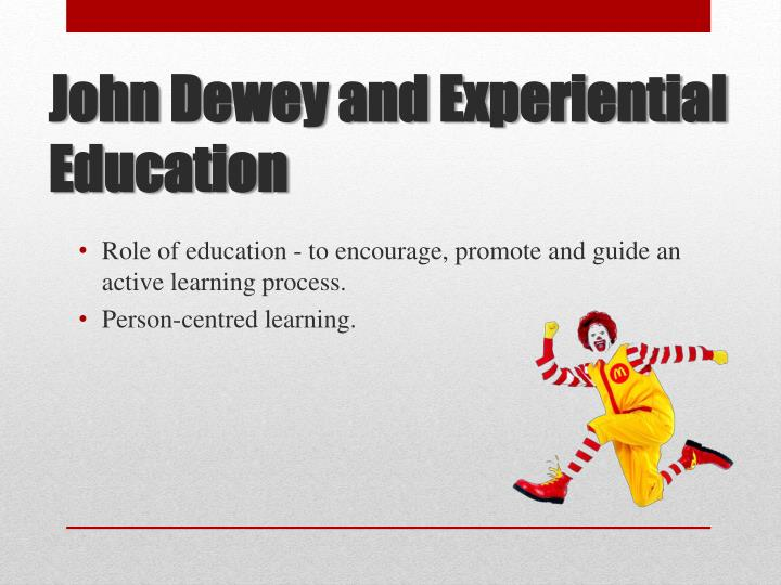 Role of education - to encourage, promote and guide an active learning process.