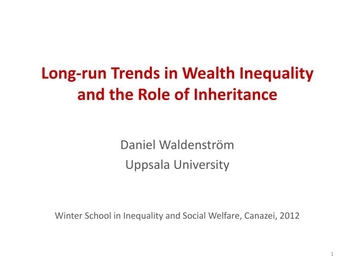 long run trends in wealth inequality and the role of inheritance n.